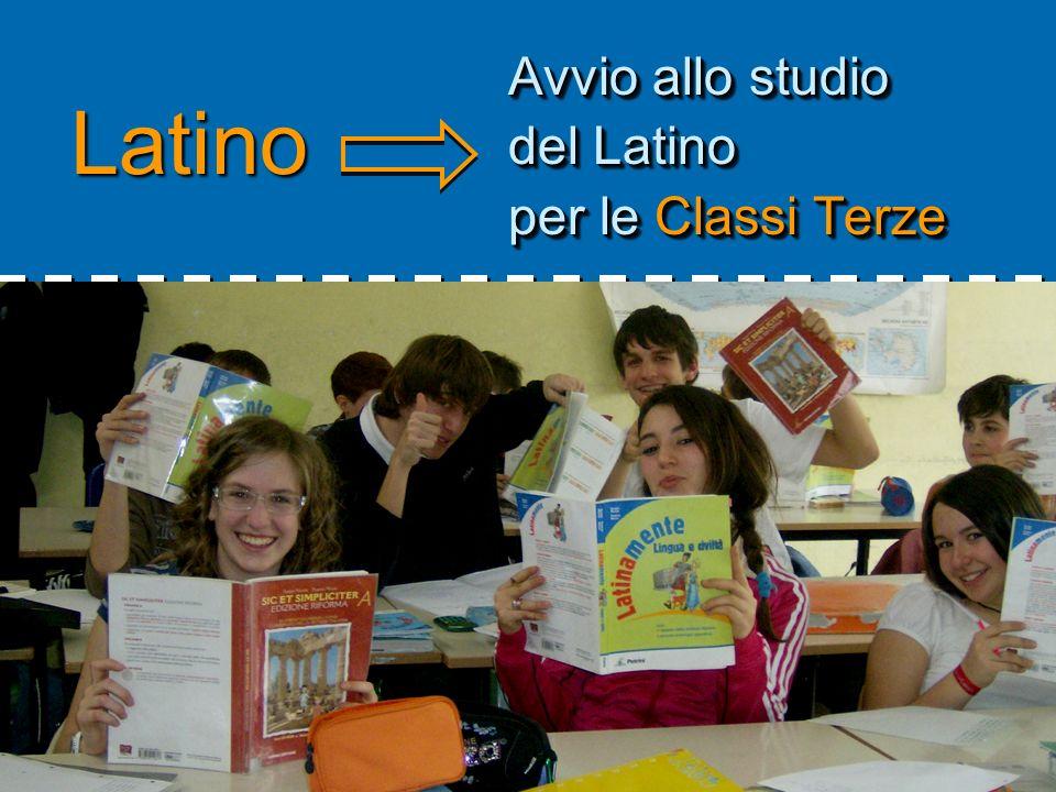 Avvio allo studio del Latino per le Classi Terze Latino 17