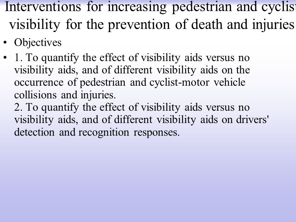 Interventions for increasing pedestrian and cyclist visibility for the prevention of death and injuries
