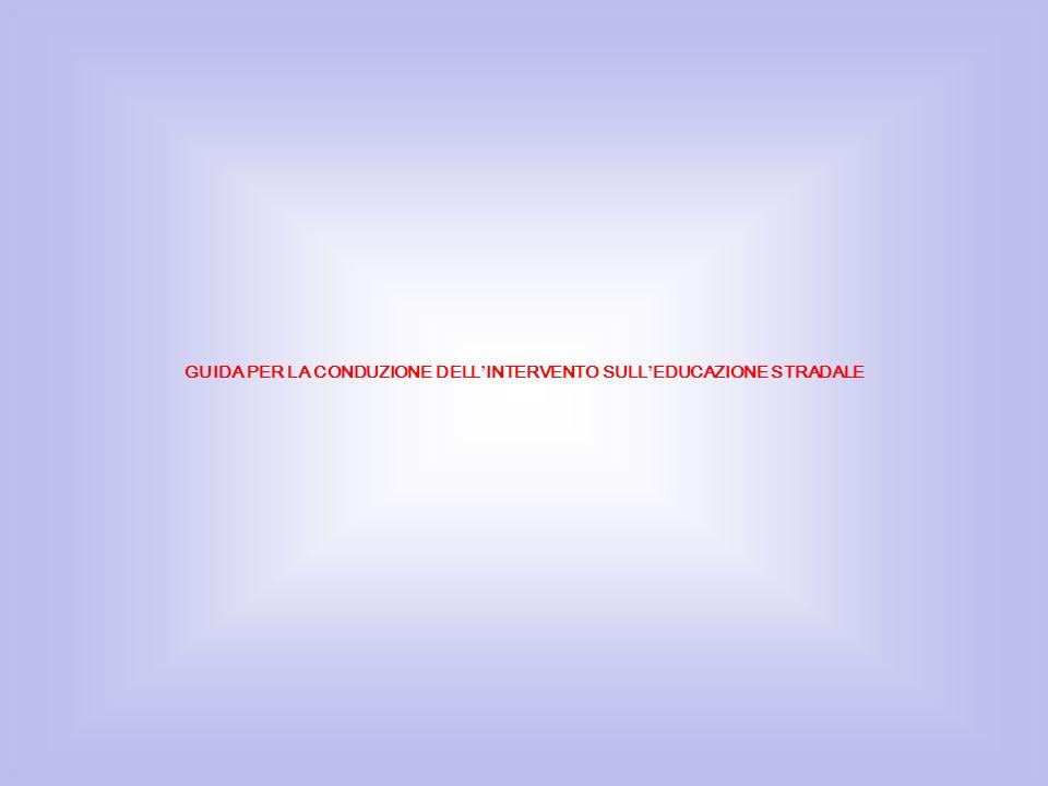 GUIDA PER LA CONDUZIONE DELL'INTERVENTO SULL'EDUCAZIONE STRADALE