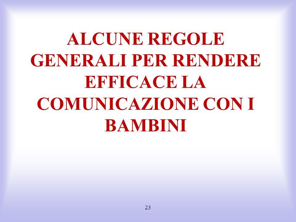 ALCUNE REGOLE GENERALI PER RENDERE EFFICACE LA COMUNICAZIONE CON I BAMBINI