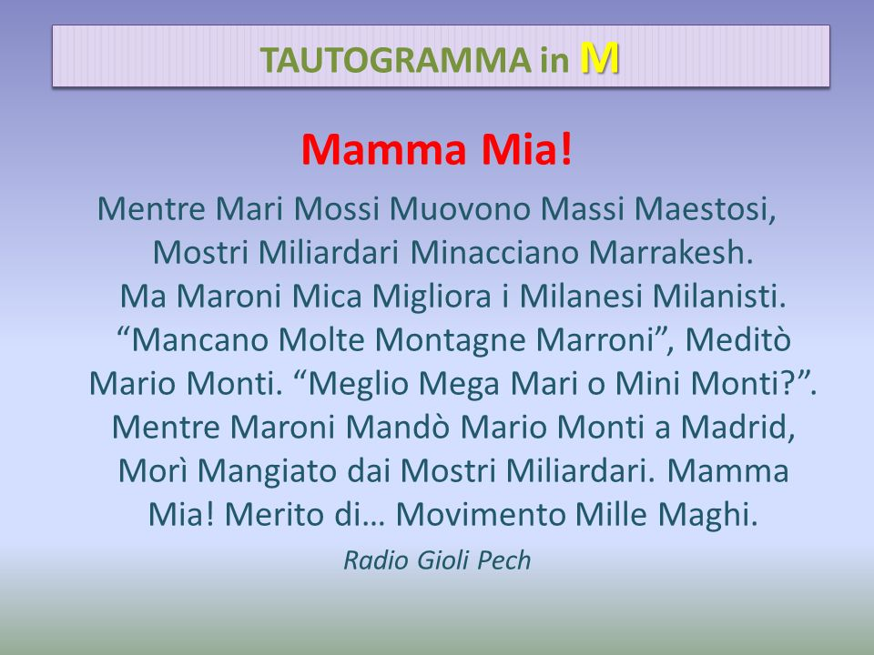 Mamma Mia! TAUTOGRAMMA in M