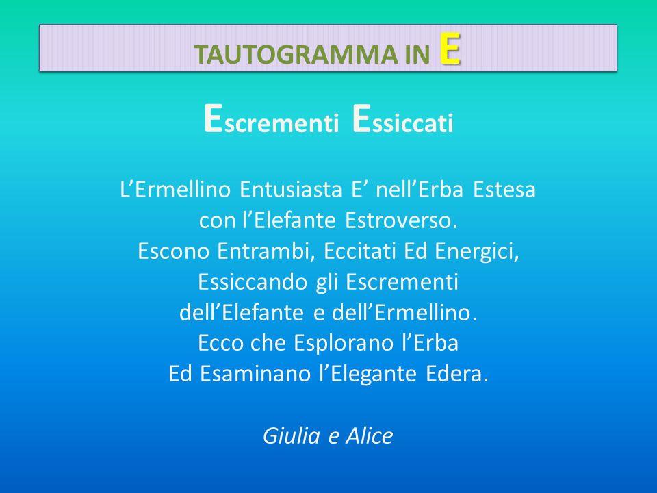 Escrementi Essiccati TAUTOGRAMMA IN E