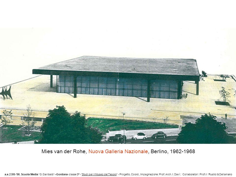 Mies van der Rohe, Nuova Galleria Nazionale, Berlino, 1962 -1968