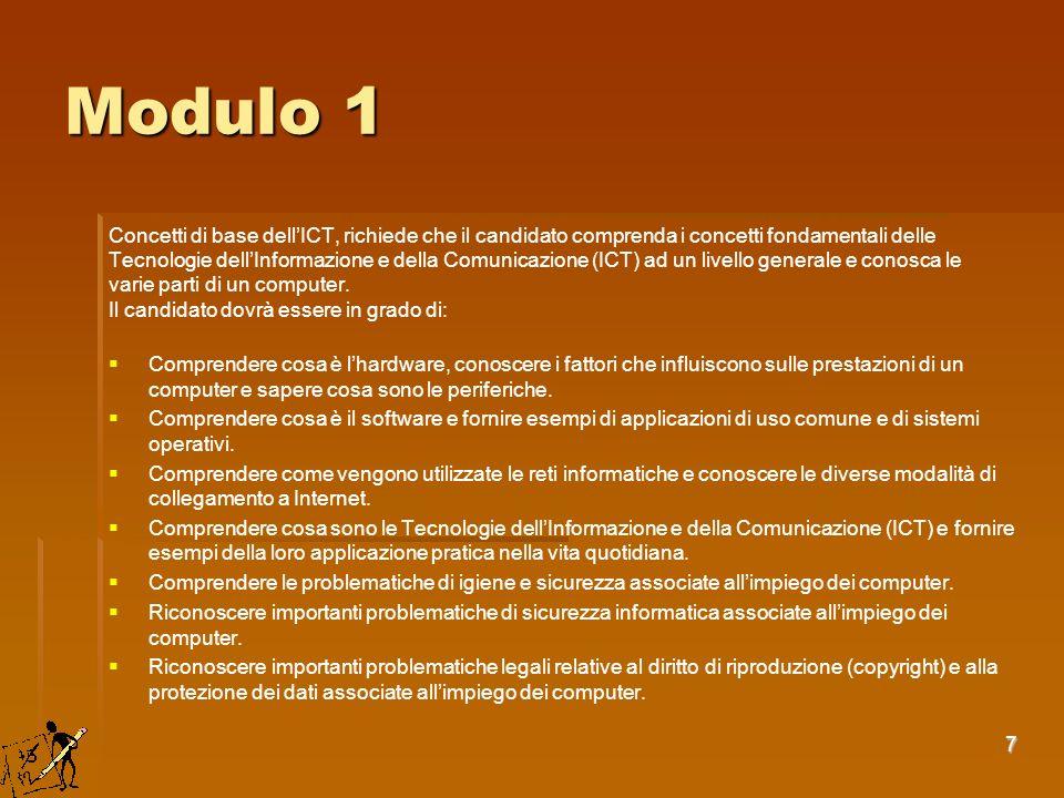 Modulo 1 Concetti di base dell'ICT, richiede che il candidato comprenda i concetti fondamentali delle.