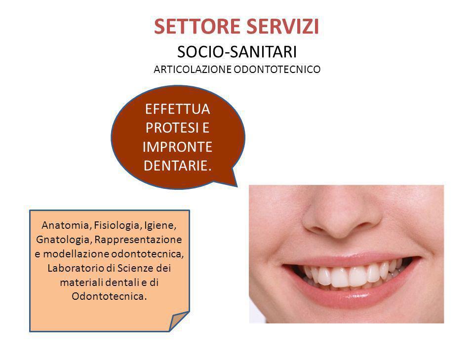 SETTORE SERVIZI SOCIO-SANITARI ARTICOLAZIONE ODONTOTECNICO