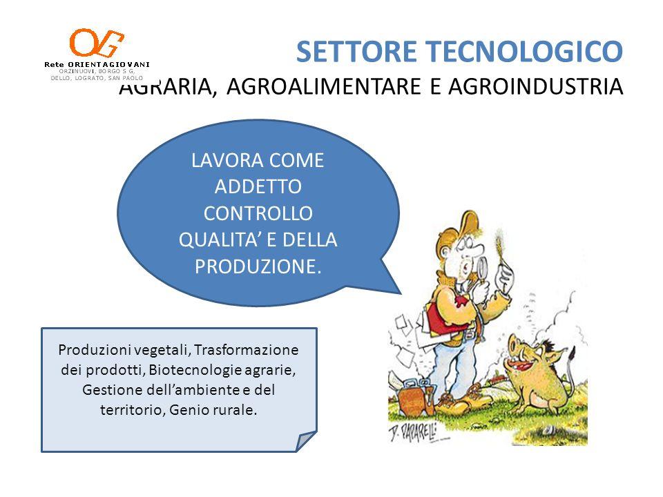 SETTORE TECNOLOGICO AGRARIA, AGROALIMENTARE E AGROINDUSTRIA