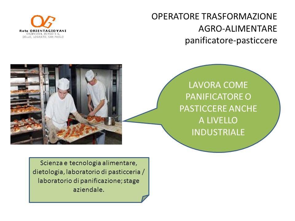 OPERATORE TRASFORMAZIONE AGRO-ALIMENTARE panificatore-pasticcere