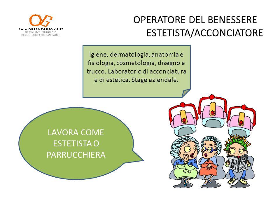 OPERATORE DEL BENESSERE ESTETISTA/ACCONCIATORE