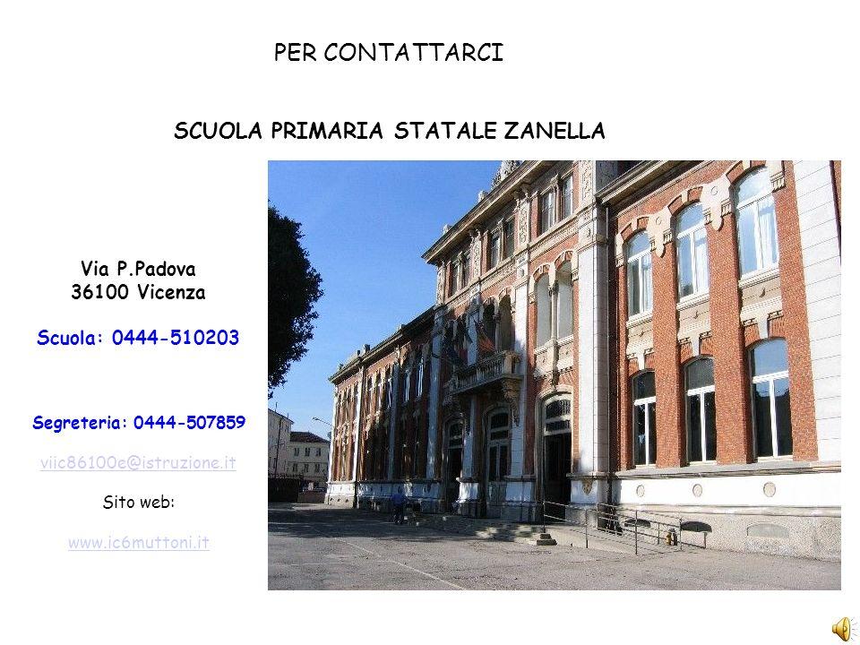 PER CONTATTARCI SCUOLA PRIMARIA STATALE ZANELLA Via P.Padova