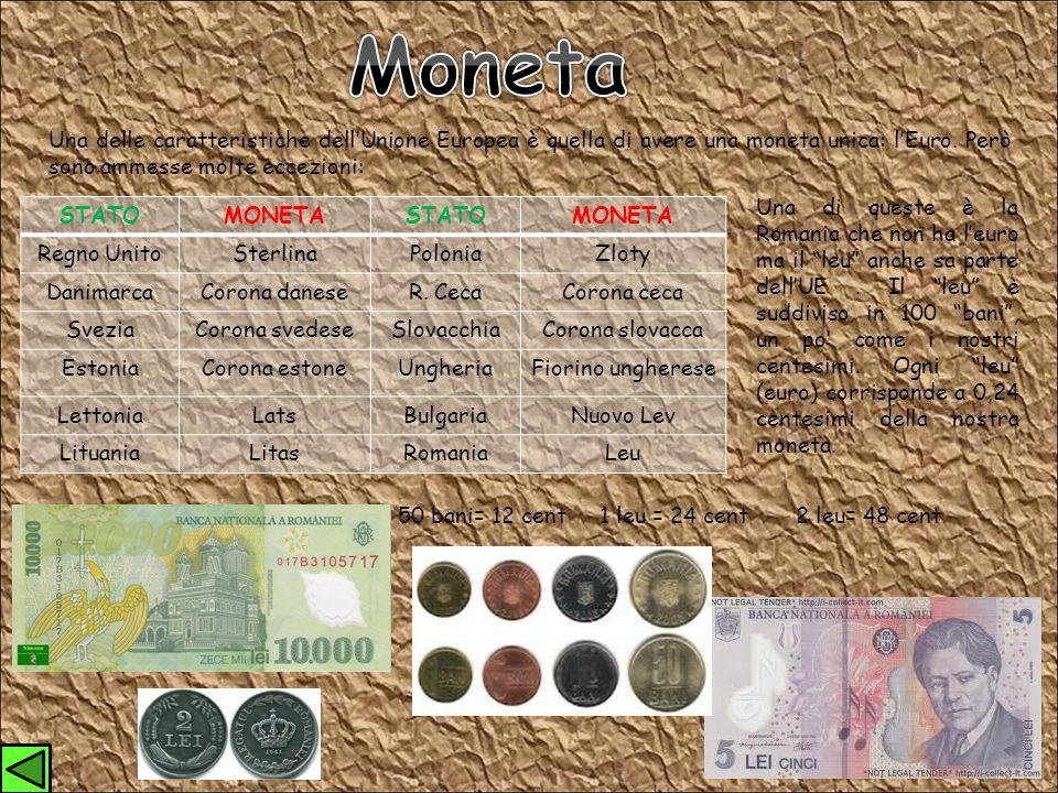 Moneta Una delle caratteristiche dell'Unione Europea è quella di avere una moneta unica: l'Euro. Però sono ammesse molte eccezioni: