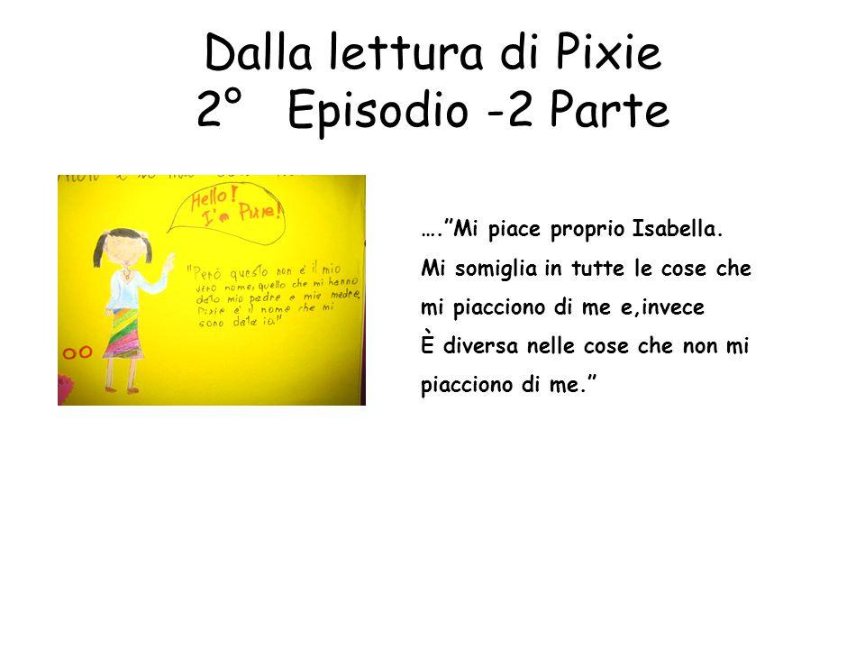 Dalla lettura di Pixie 2° Episodio -2 Parte
