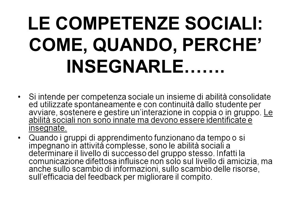 LE COMPETENZE SOCIALI: COME, QUANDO, PERCHE' INSEGNARLE…….
