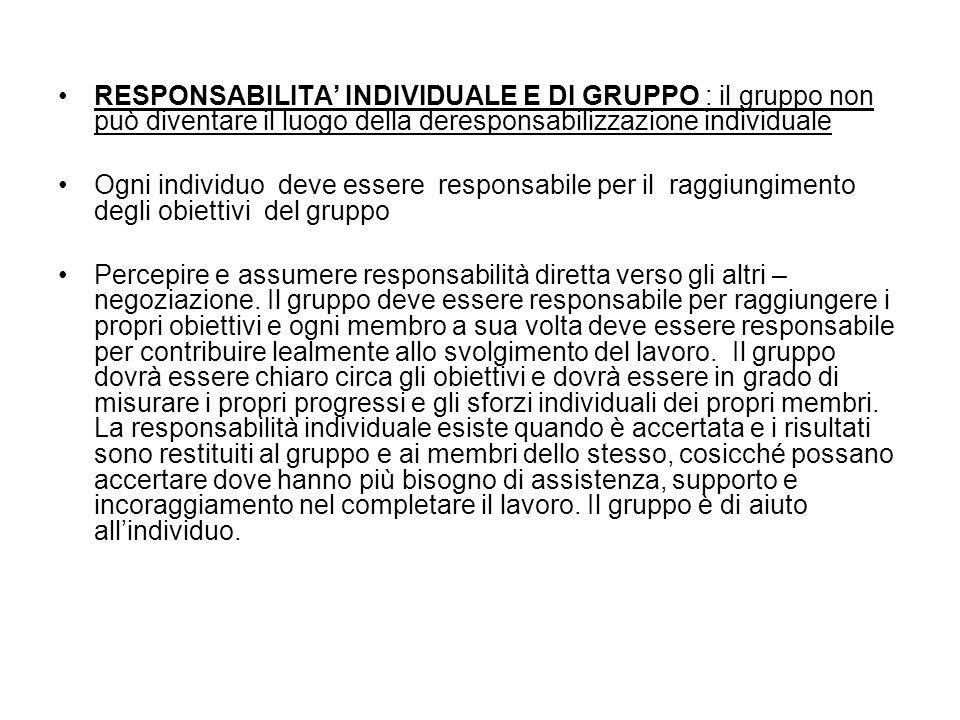 RESPONSABILITA' INDIVIDUALE E DI GRUPPO : il gruppo non può diventare il luogo della deresponsabilizzazione individuale
