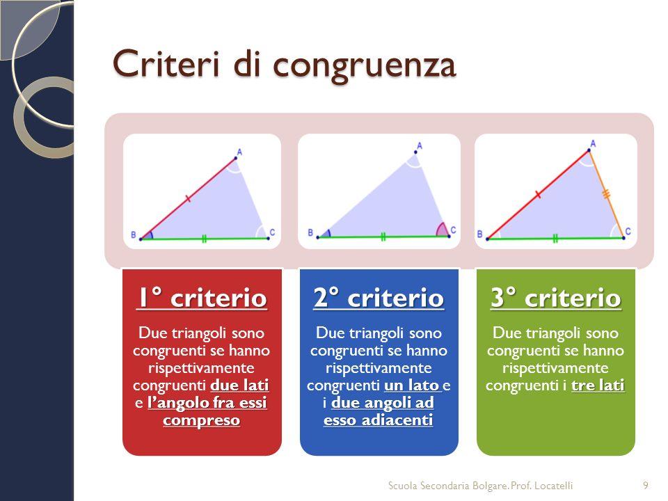 Criteri di congruenza 1° criterio 2° criterio 3° criterio