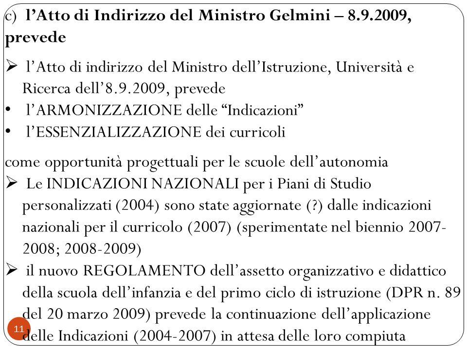 c) l'Atto di Indirizzo del Ministro Gelmini – 8.9.2009, prevede
