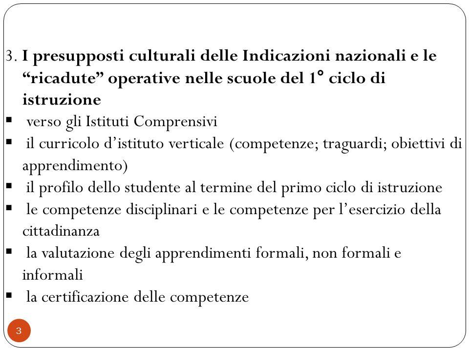 3. I presupposti culturali delle Indicazioni nazionali e le ricadute operative nelle scuole del 1° ciclo di istruzione