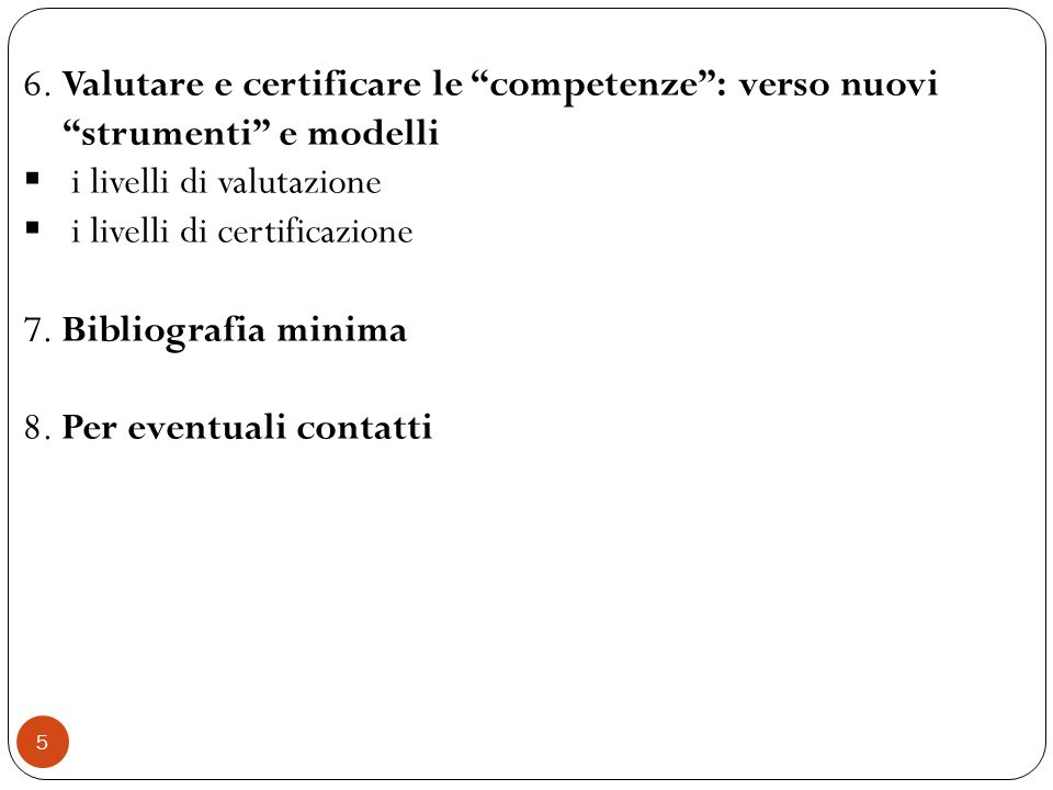 6. Valutare e certificare le competenze : verso nuovi strumenti e modelli