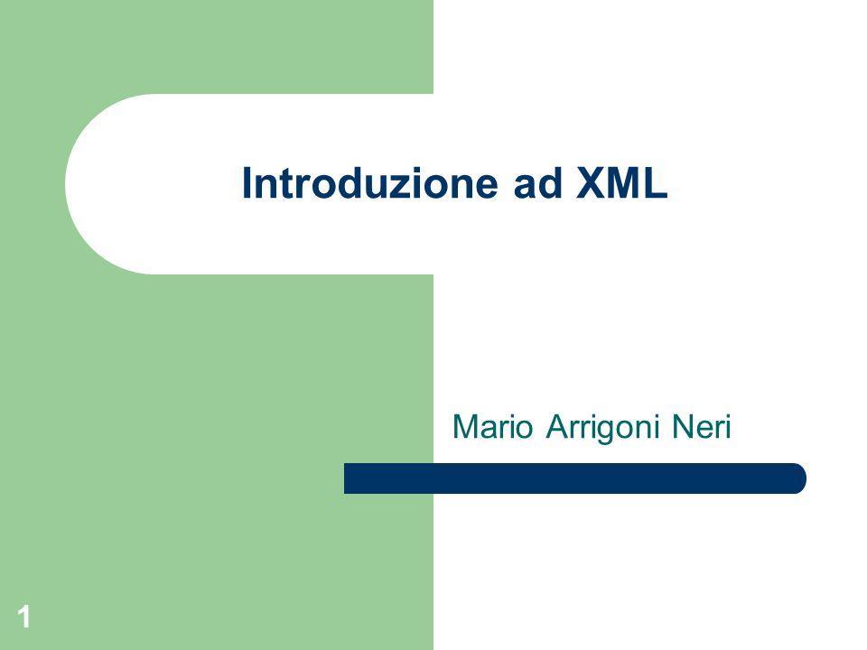 Introduzione ad XML Mario Arrigoni Neri