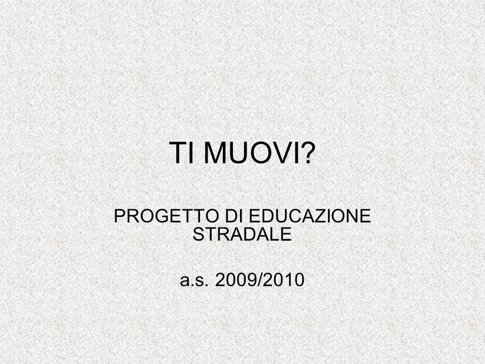 PROGETTO DI EDUCAZIONE STRADALE a.s. 2009/2010