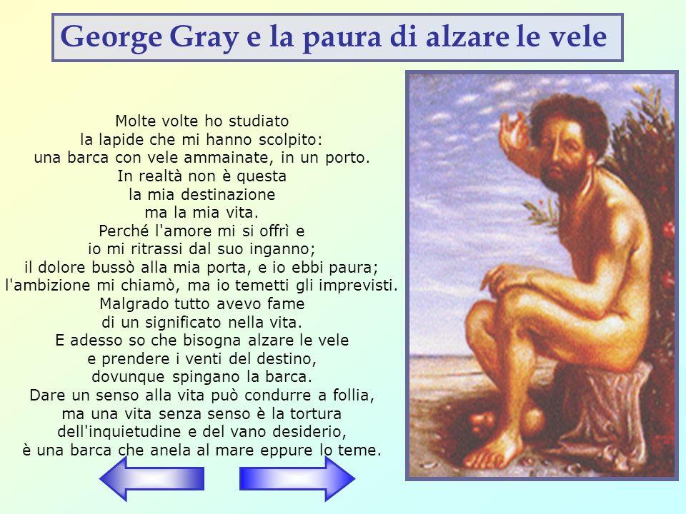 George Gray e la paura di alzare le vele
