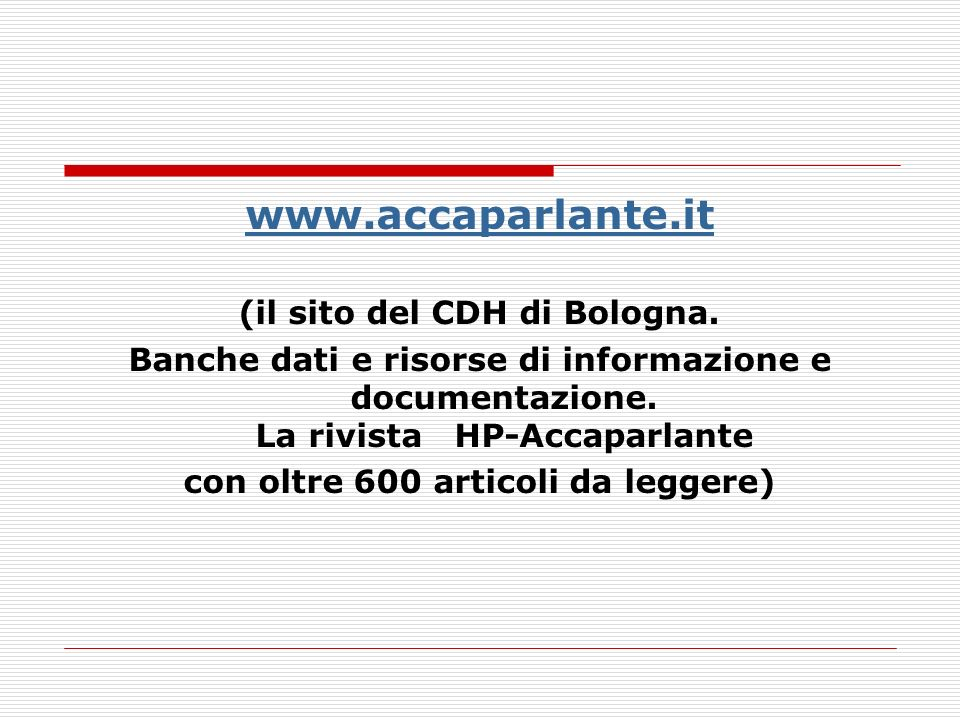 (il sito del CDH di Bologna. con oltre 600 articoli da leggere)