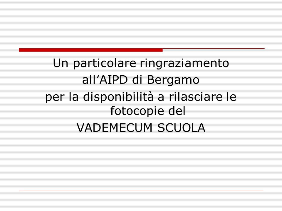 Un particolare ringraziamento all'AIPD di Bergamo