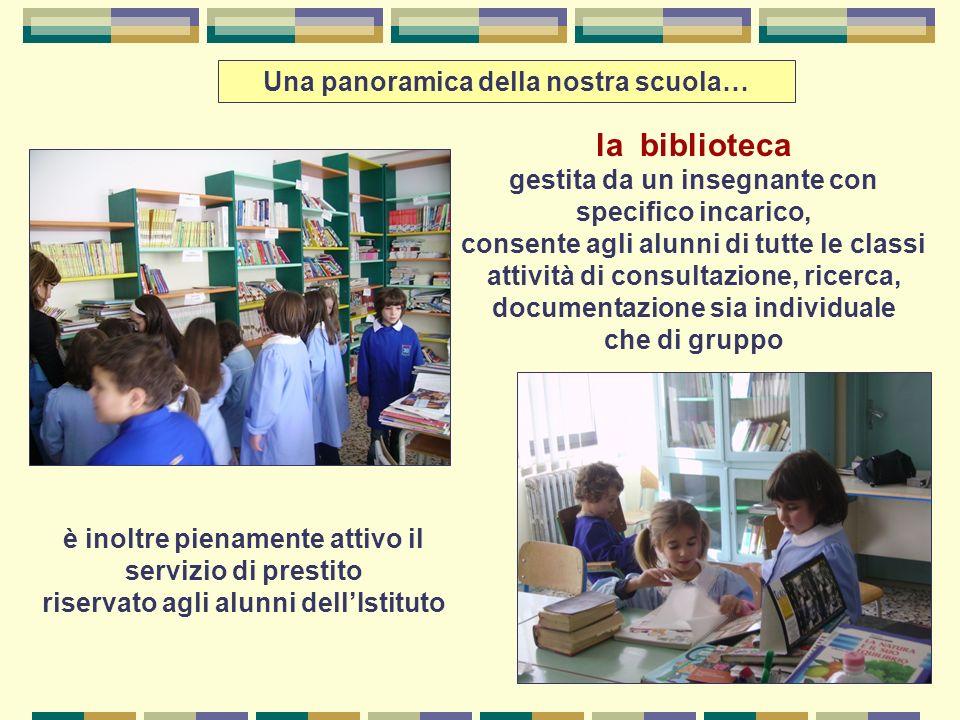 la biblioteca Una panoramica della nostra scuola…