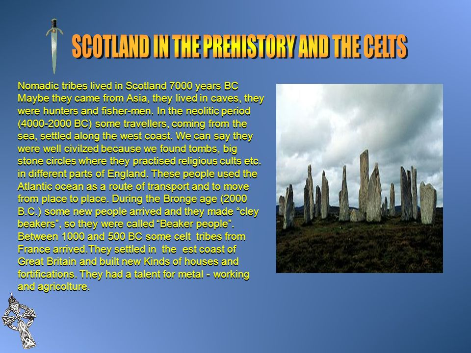 SCOTLAND IN THE PREHISTORY AND THE CELTS