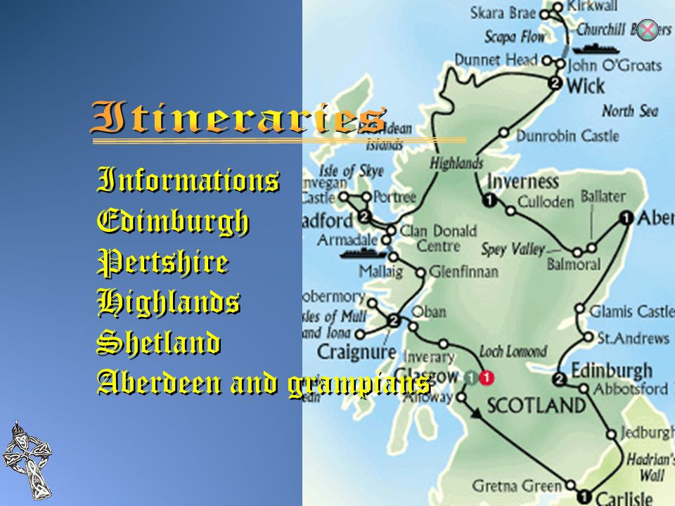 Itineraries Informations Edimburgh Pertshire Highlands Shetland Aberdeen and grampians