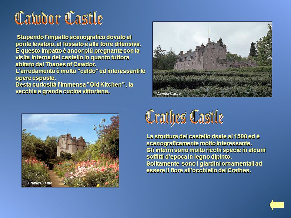Cawdor Castle Crathes Castle