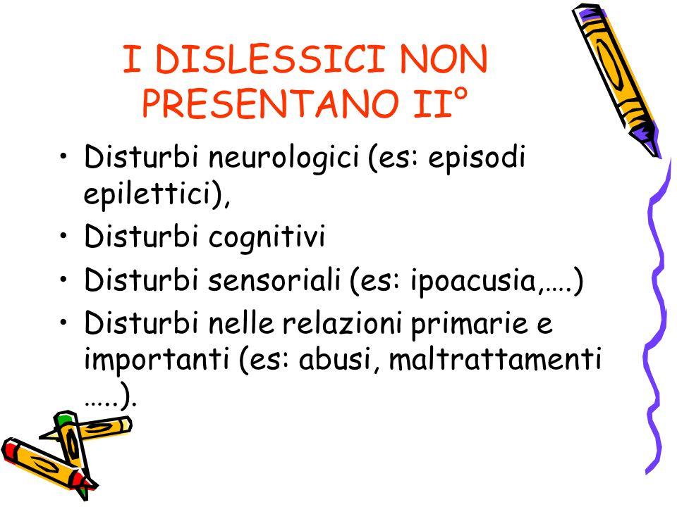 I DISLESSICI NON PRESENTANO II°