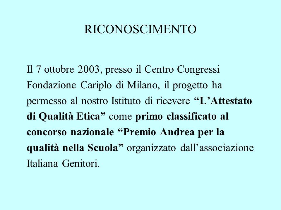 RICONOSCIMENTO Il 7 ottobre 2003, presso il Centro Congressi