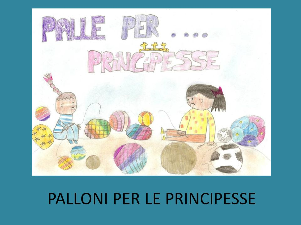 PALLONI PER LE PRINCIPESSE