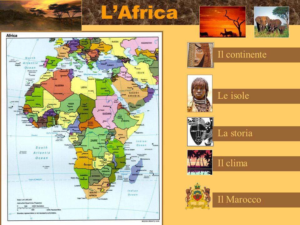 L'Africa Il continente Le isole La storia Il clima Il Marocco