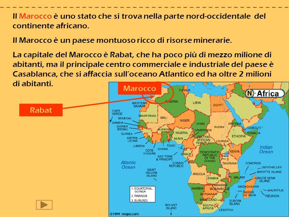 Il Marocco è uno stato che si trova nella parte nord-occidentale del continente africano.