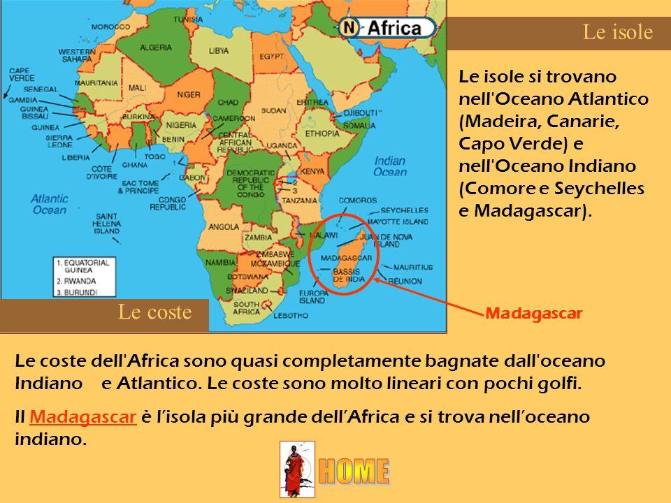 Le isole Le isole si trovano nell Oceano Atlantico (Madeira, Canarie, Capo Verde) e nell Oceano Indiano (Comore e Seychelles e Madagascar).