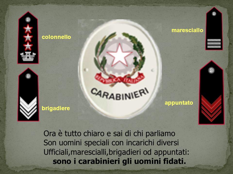 sono i carabinieri gli uomini fidati.