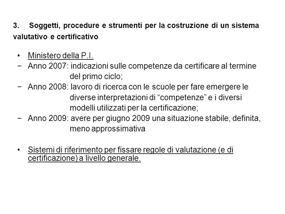 Anno 2007: indicazioni sulle competenze da certificare al termine