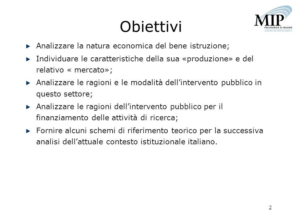 Obiettivi Analizzare la natura economica del bene istruzione;