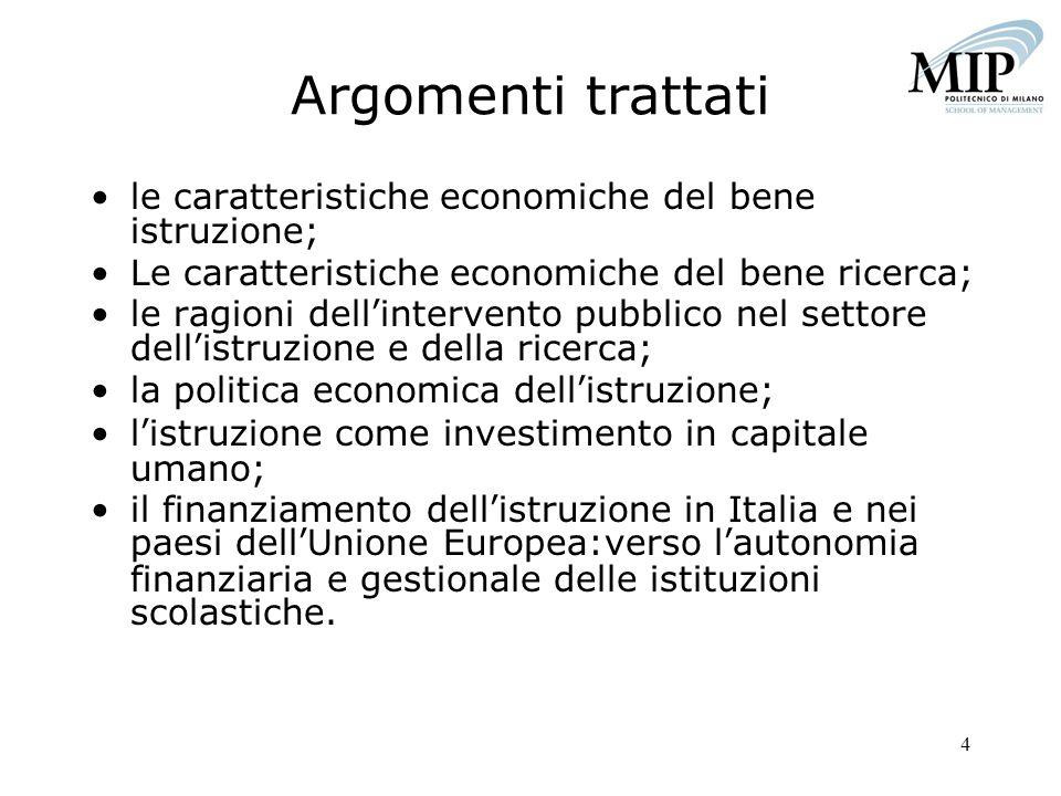 Argomenti trattati le caratteristiche economiche del bene istruzione;