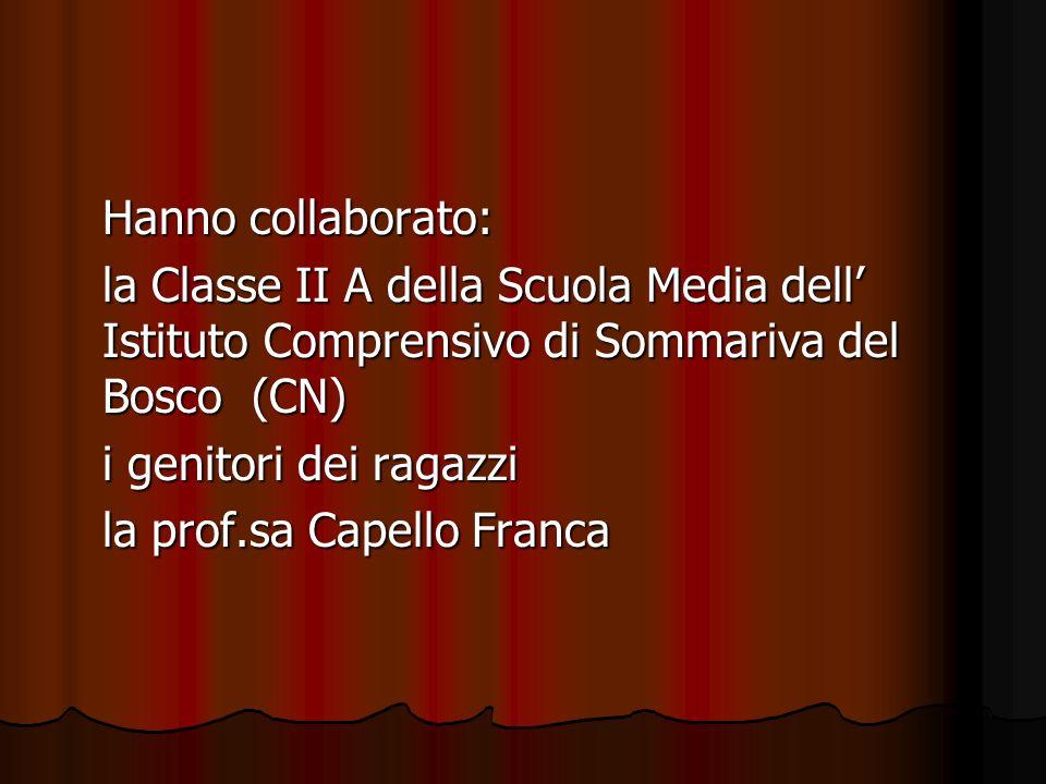Hanno collaborato: la Classe II A della Scuola Media dell' Istituto Comprensivo di Sommariva del Bosco (CN)