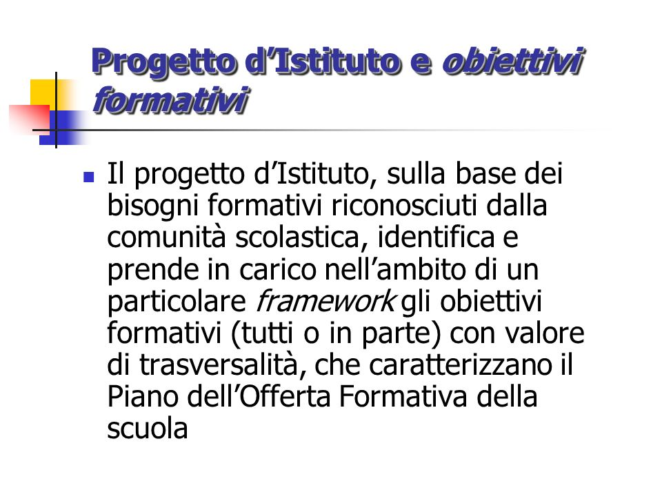 Progetto d'Istituto e obiettivi formativi