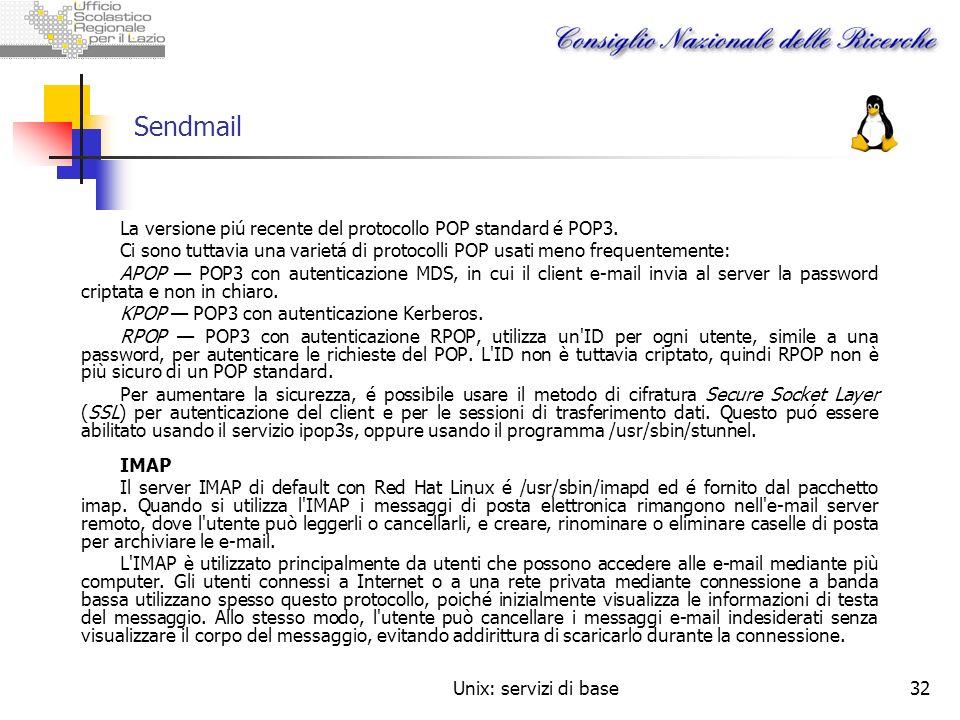 Sendmail La versione piú recente del protocollo POP standard é POP3.