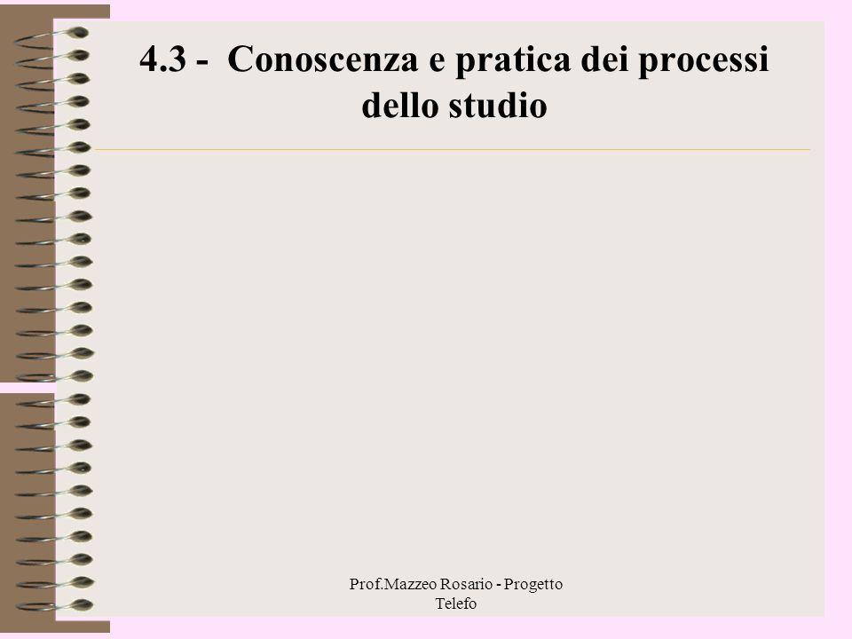4.3 - Conoscenza e pratica dei processi dello studio
