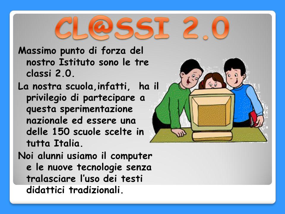 CL@SSI 2.0 Massimo punto di forza del nostro Istituto sono le tre classi 2.0.