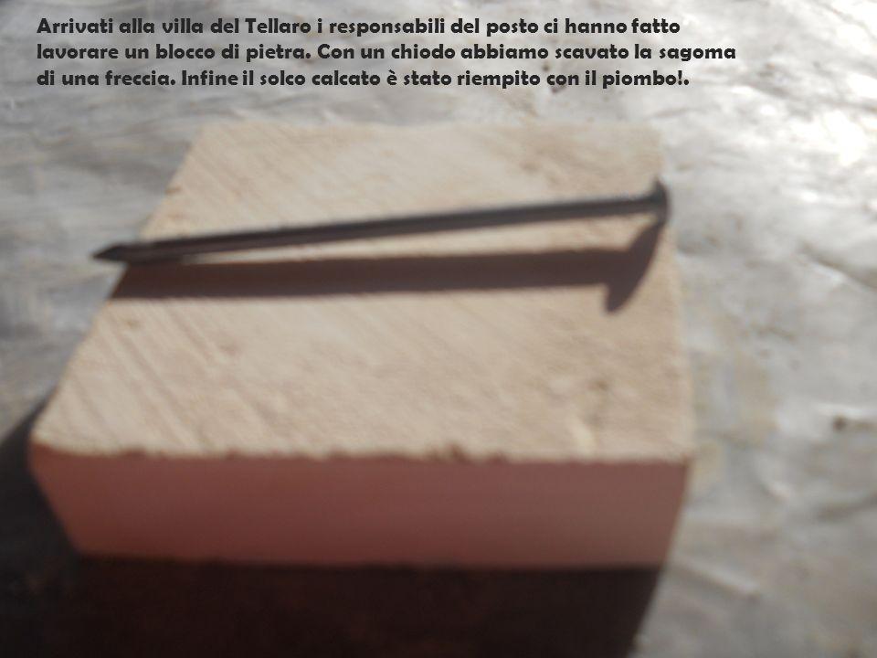Arrivati alla villa del Tellaro i responsabili del posto ci hanno fatto lavorare un blocco di pietra.