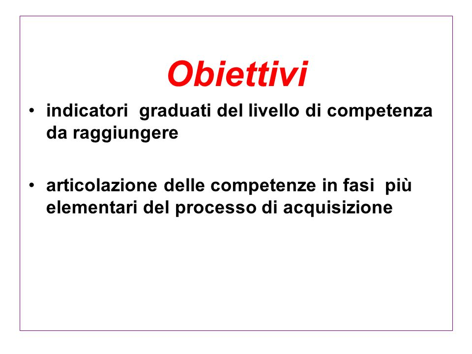 Obiettivi indicatori graduati del livello di competenza da raggiungere