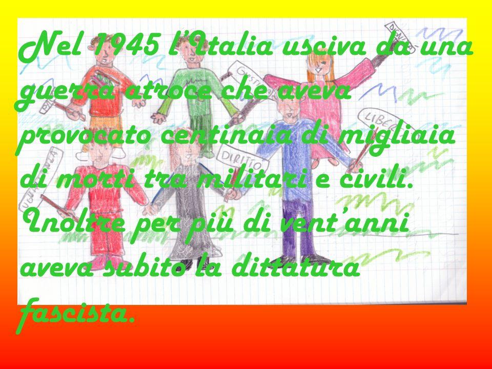 Nel 1945 l'Italia usciva da una guerra atroce che aveva provocato centinaia di migliaia di morti tra militari e civili.