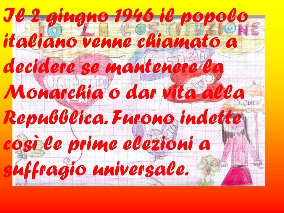 Il 2 giugno 1946 il popolo italiano venne chiamato a decidere se mantenere la Monarchia o dar vita alla Repubblica.