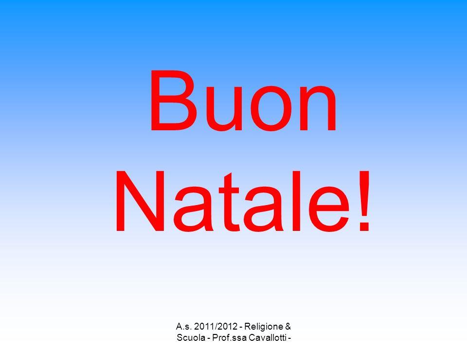 A.s. 2011/2012 - Religione & Scuola - Prof.ssa Cavallotti -